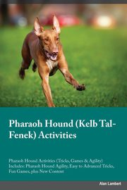 Pharaoh Hound Kelb Tal-Fenek Activities Pharaoh Hound Activities (Tricks, Games & Agility) Includes, Rees Paul