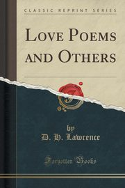Love Poems and Others (Classic Reprint), Lawrence D. H.