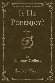 Is He Popenjoy?, Vol. 2, Trollope Anthony