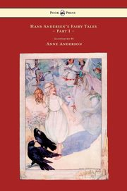 Hans Andersen's Fairy Tales - Illustrated by Anne Anderson - Part I, Andersen Hans Christian