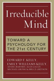 Irreducible Mind, Kelly Edward F.