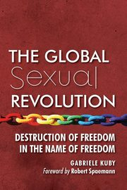 The Global Sexual Revolution, Kuby Gabriele