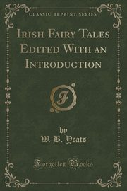 Irish Fairy Tales, Yeats William Butler