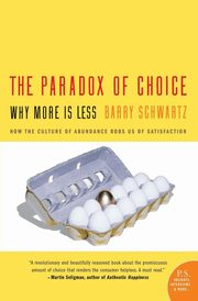 Paradox of Choice, The, Schwartz Barry
