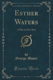 Esther Waters, Moore George