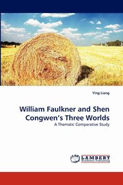 William Faulkner and Shen Congwen's Three Worlds, Liang Ying