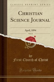 Christian Science Journal, Vol. 12, Christ First Church of