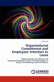 Organizational Commitment and Employees' Intention to Leave, Ali Fouzia