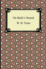 On Baile's Strand, Yeats William Butler