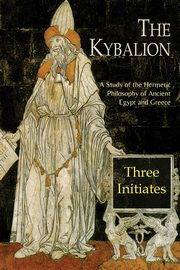 The Kybalion, Three Initiates