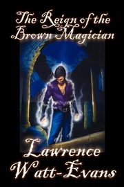The Reign of the Brown Magician, Watt-Evans Lawrence