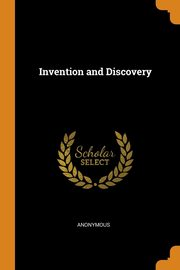 Invention and Discovery, Anonymous