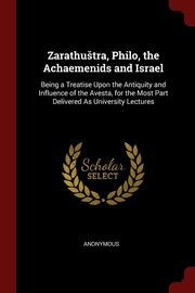 Zarathuštra, Philo, the Achaemenids and Israel, Anonymous