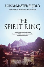 The Spirit Ring, Bujold Lois McMaster