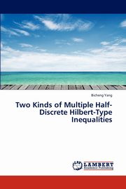 Two Kinds of Multiple Half-Discrete Hilbert-Type Inequalities, Yang Bicheng
