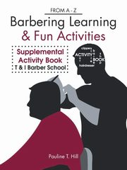Barbering Learning & Fun Activities, Hill Pauline T.