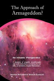 The Approach of Armageddon? an Islamic Perspective, Kabbani Muhammad Hisham