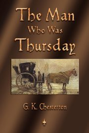 The Man Who Was Thursday, Chesterton G. K.