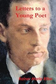 Letters to a Young Poet, Rilke Rainer Maria