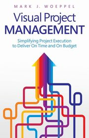 Visual Project Management, Woeppel Mark  J.