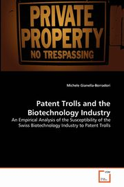 ksiazka tytuł: Patent Trolls and the Biotechnology Industry autor: Gianella-Borradori Michele