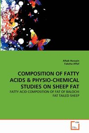 COMPOSITION OF FATTY ACIDS & PHYSIO-CHEMICAL STUDIES ON SHEEP FAT, Hussain Aftab