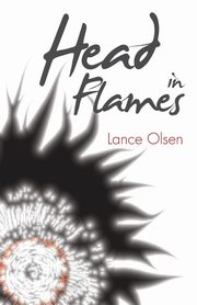 Head in Flames, Olsen Lance
