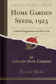 Home Garden Seeds, 1923, Company Colorado Seed