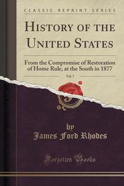 History of the United States, Vol. 7, Rhodes James Ford
