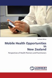 Mobile Health Opportunities in New Zealand, Mirza Farhaan