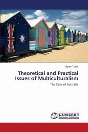 Theoretical and Practical Issues of Multiculturalism, Tolnai Agnes