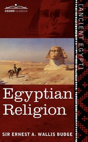 Egyptian Religion, Wallis Budge Ernest A.