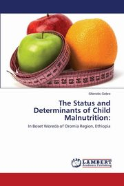 The Status and Determinants of Child Malnutrition, Gebre Shimelis