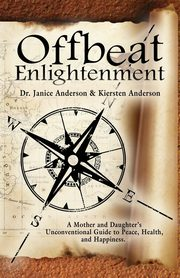 OFFBEAT ENLIGHTENMENT, Anderson Dr. Janice