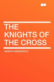 The Knights of the Cross, Sienkiewicz Henryk
