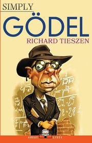 Simply Gödel, Tieszen Richard