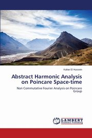 Abstract Harmonic Analysis on Poincare Space-time, El Hussein Kahar