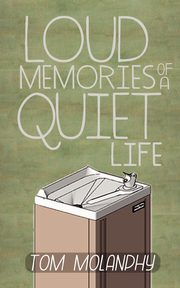 Loud Memories of a Quiet Life, Molanphy Tom