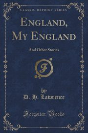 England, My England, Lawrence D. H.