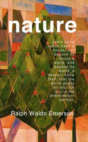 Nature, Emerson Ralph Waldo