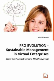 ksiazka tytuł: PRO EVOLUTION - Sustainable Management in Virtual Enterprises autor: Wihan Michael