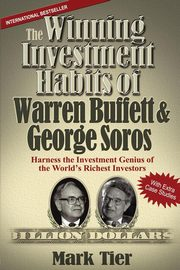 The Winning Investment Habits of Warren Buffett & George Soros, Tier Mark