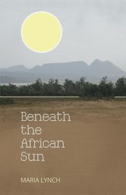 Beneath the African Sun, Lynch Maria