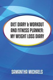 Diet Diary & Workout and Fitness Planner, Michaels Samantha
