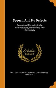 Speech And Its Defects, Potter Samuel O. L. (Samuel Otway Lewis