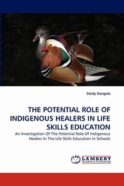 The Potential Role of Indigenous Healers in Life Skills Education, Dangala Study