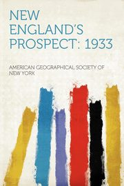 New England's Prospect, York American Geographical Society of N