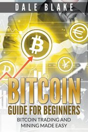 Bitcoin Guide For Beginners, Blake Dale