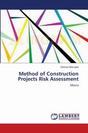 Method of Construction Projects Risk Assessment, Skorupka Dariusz