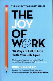 The Joy of Work, 	Daisley Bruce